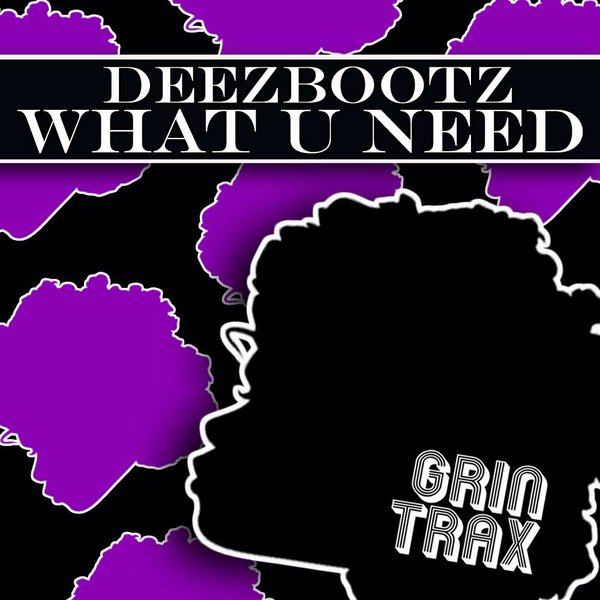 DeezBootz - What U Need [GNT042]