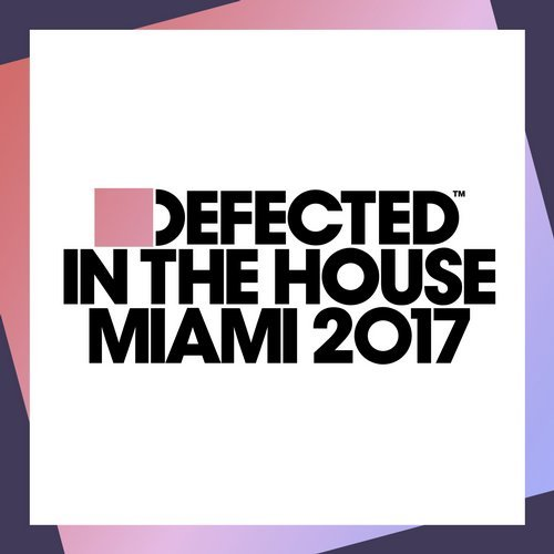 Defected In The House Miami 2017 [ITH70D2]