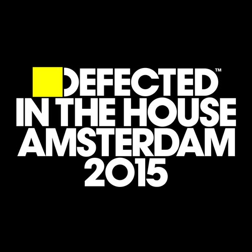 VA - Defected In The House Amsterdam 2015 [ITH62D2]