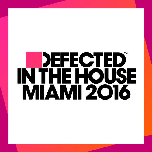 Defected In The House Miami 2016 [ITH64D3]