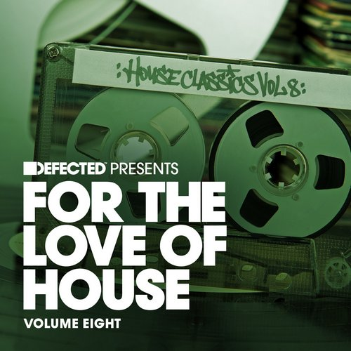 VA - Defected Presents For The Love Of House Volume 8 [DFTLH08D4]