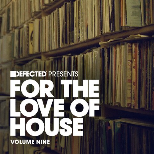 VA - Defected Presents For the Love of House, Volume 9 [DFTLH09D]