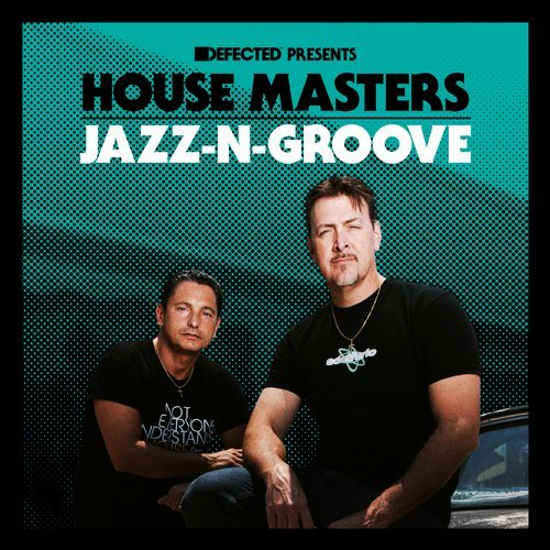 VA - Defected Presents House Masters - Jazz-N-Groove 2017 [HOMAS29D]