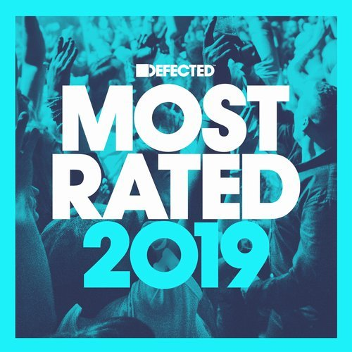 Defected Presents Most Rated 2019 [RATED29D12]