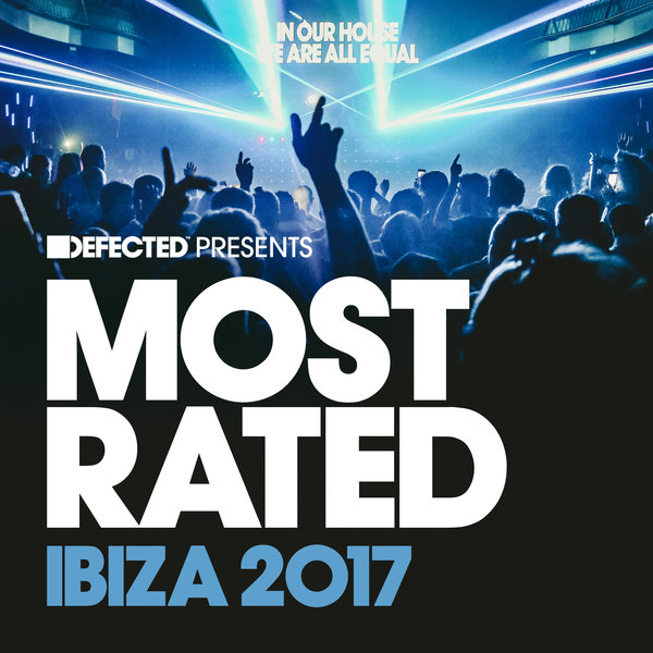 VA - Defected Presents Most Rated Ibiza 2017 [RATED26D3]