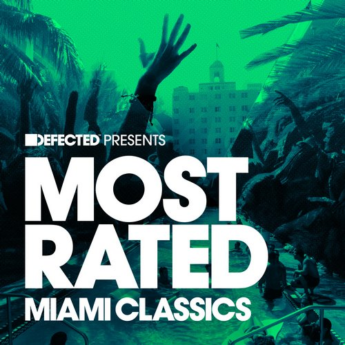VA - Defected Presents Most Rated Miami Classics [RATED23D2]