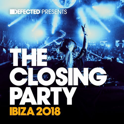 VA - Defected Presents The Closing Party Ibiza 2018 [DPTCP09D3]