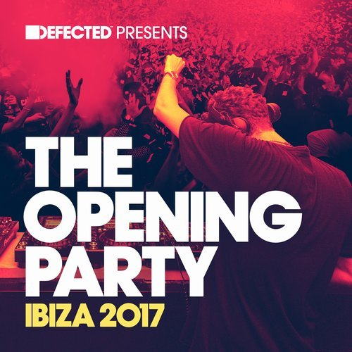 Defected Presents The Opening Party Ibiza 2017 [DPTOP06D3]