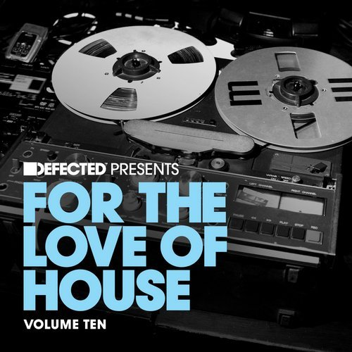 Defected present For The Love Of House Volume 10 [DFTLH10D]