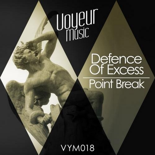Defence Of Excess - Point Break [VYM018]