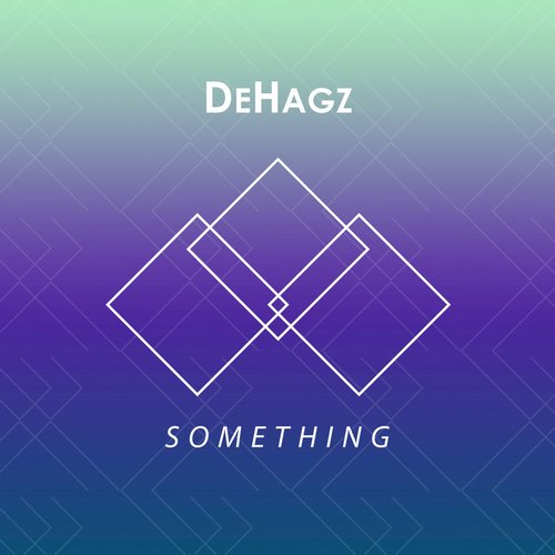 Dehagz - Something - Single [EDM15176]