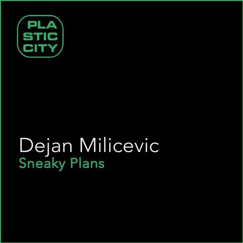 Dejan Milicevic – Sneaky Plans [PLAX1108]