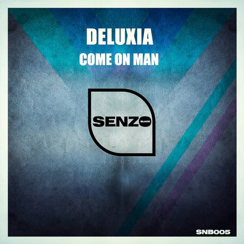 Deluxia – Come on Man [SNB005]