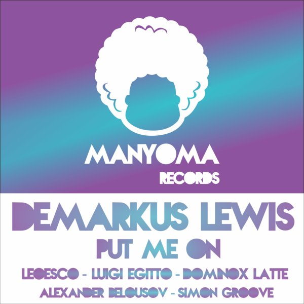 Demarkus Lewis - Put Me On [MYR058]
