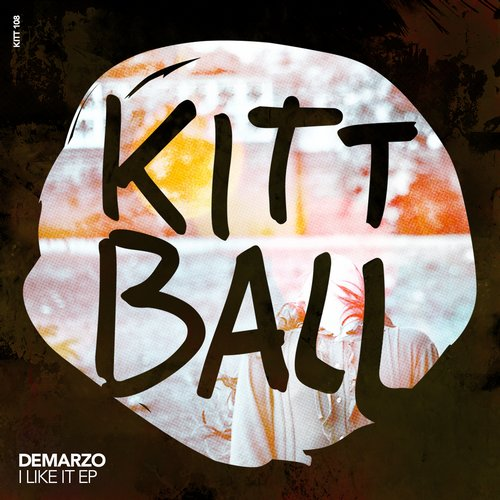 Demarzo – I LIKE IT EP [KITT108]