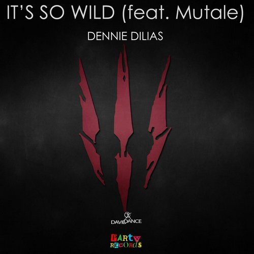Dennie Dilias - It's So Wild (Feat. Mutale) - Single [PARTY 0053]