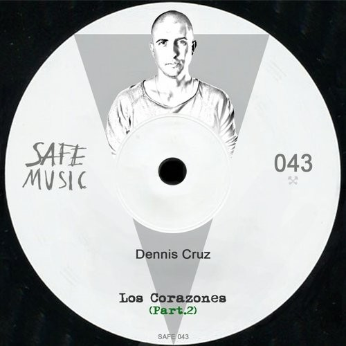 Dennis Cruz – Los Corazones, Pt. 2 The Remixes [SAFE043]