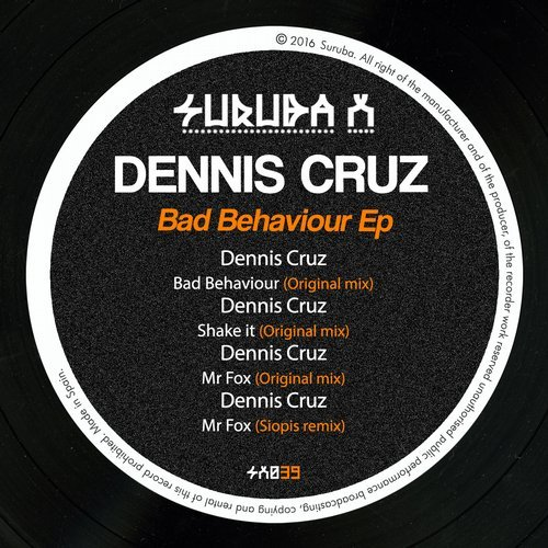 Dennis Cruz - Bad Behaviour [SURUBAX 039]