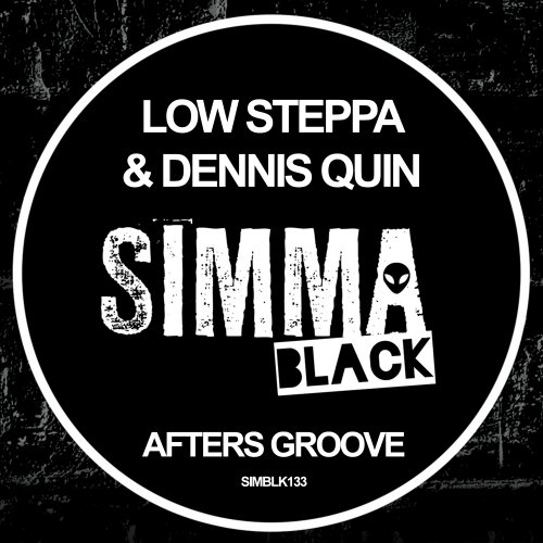 Dennis Quin, Low Steppa – Afters Groove [SIMBLK133]