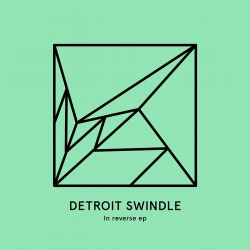 Detroit Swindle – In Reverse EP [HEIST015]