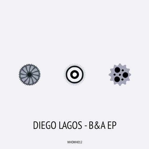 Diego Lagos - B&A EP [WHOWH 012]