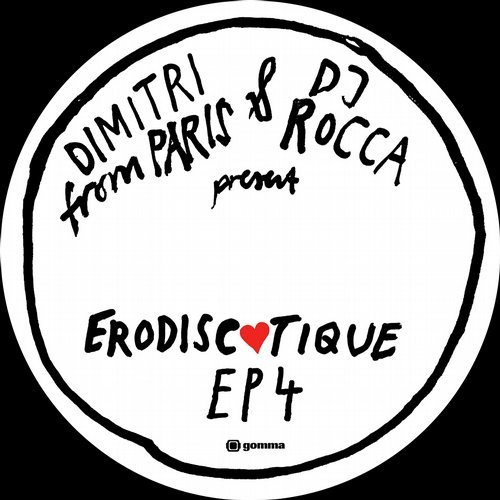 Dimitri From Paris & DJ Rocca - Erodiscotique EP 4 [GOMMA222]