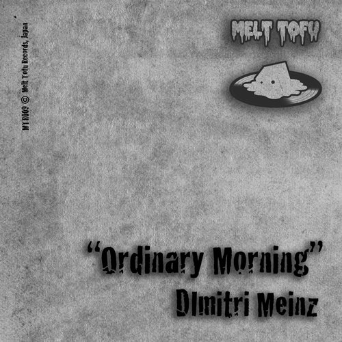 Dimitri Meinz - Ordinary Morning  [MTR 009]