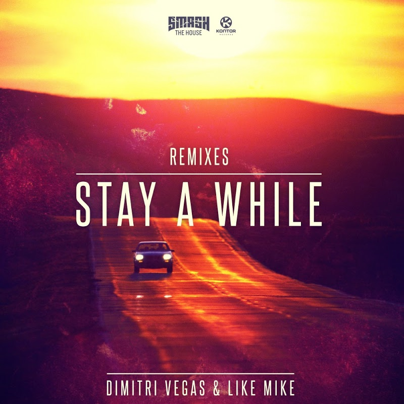 Dimitri Vegas, Like Mike - Stay A While (Remixes) [SI301230]