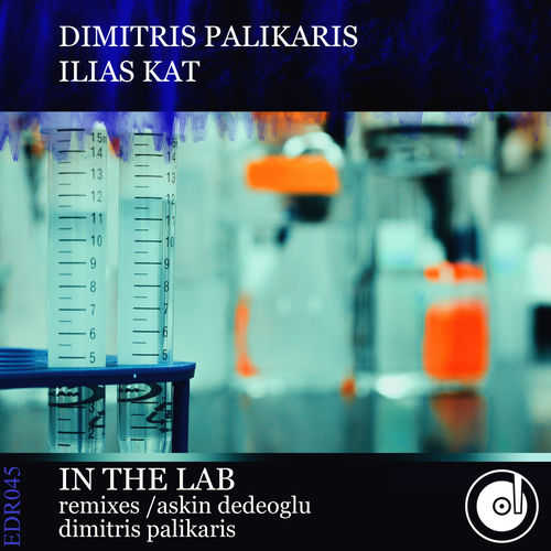 Dimitris Palikaris & Ilias Kat - In the Lab [EDR045]