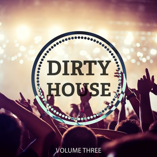 VA - Dirty House, Vol. 3 (Awesome Selection Of Modern Club House) [KLMF100]