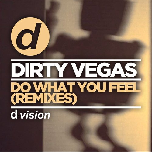Dirty Vegas - Do What You Feel (Remixes) [8014090075130]
