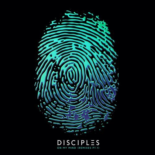 Disciples - On My Mind [190295812447]