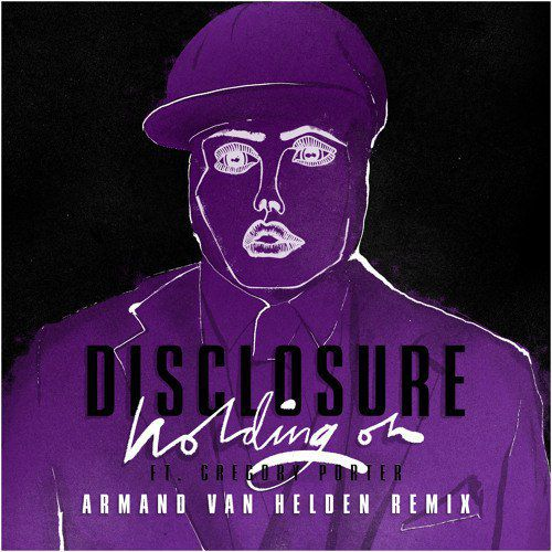 Disclosure & Gregory Porter - Holding On (Armand Van Helden Remix)