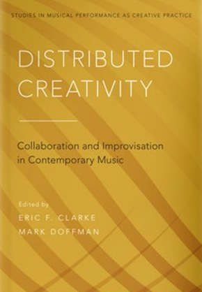 Distributed Creativity Collaboration and Improvisation in Contemporary Music