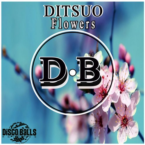 Ditsuo - Flowers [DBR223]