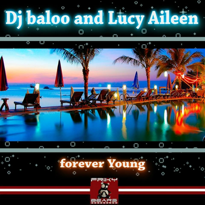 Dj Baloo, Lucy Aileen - Forever Young [332]