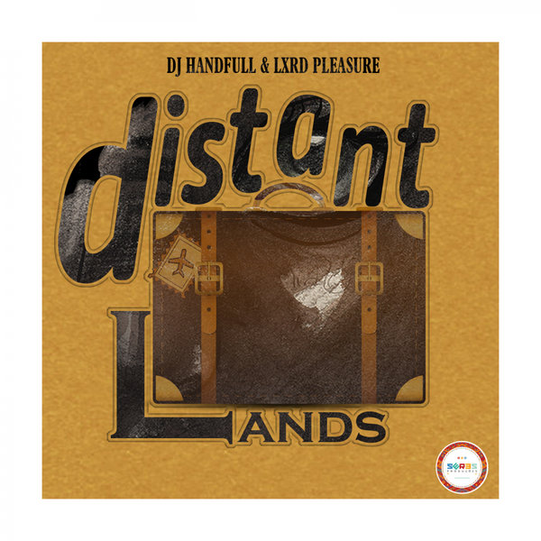 Dj HandFull, Lxrd Pleasure - DISTANT LANDS EP [SP138]