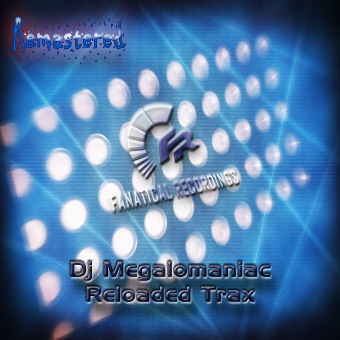 Dj Megalomaniac - Remastered DJ Megalomaniac Reloaded Trax [FR 025]
