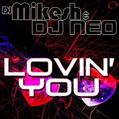 Dj Neo, Dj Mikesh - Lovin' You (The Remixes) [4040217011600]