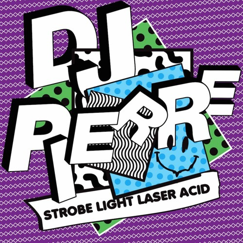 Dj Pierre - Strobe Light Laser Acid