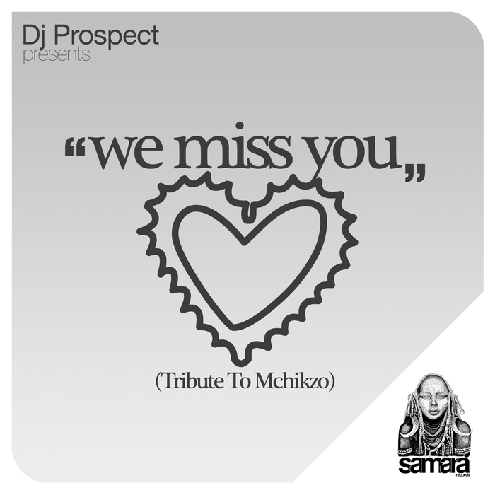 Dj Prospect - We Miss You (Tribute To Mchikzo) [SMRCDS024]