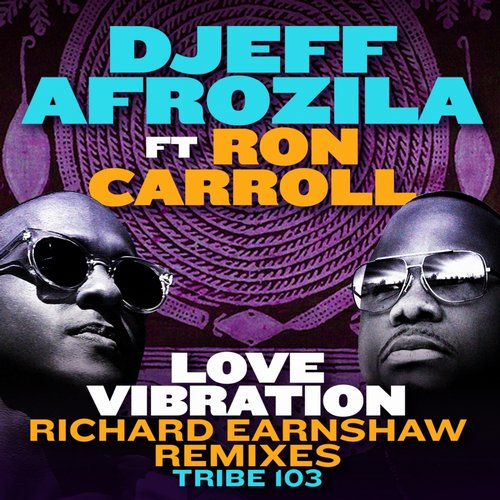 Djeff Afrozila, Richard Earnshaw - Love Vibration Remixes [RIBE 103]