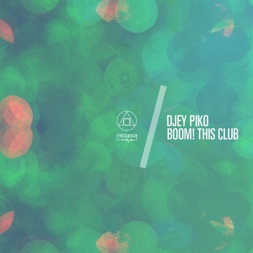Djey Piko - Boom! / This Club [FREQ1610]