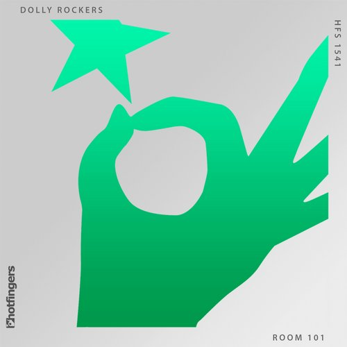 Dolly Rockers - Room 101 EP [HFS1541]