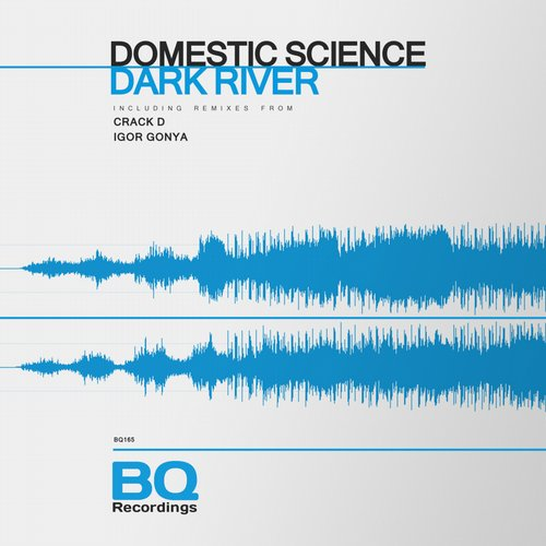 Domestic Science – Dark River [BQ165]