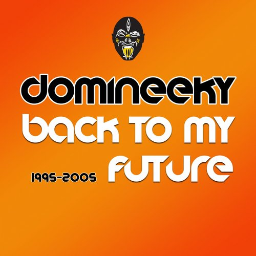Domineeky - Back To My Future (1995 - 2005) [GVMLP 005]