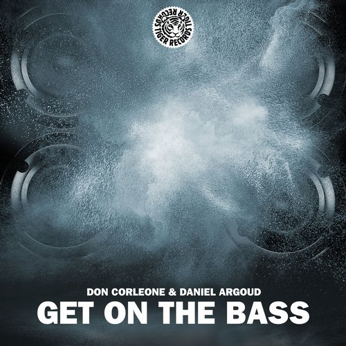 Don Corleone & Daniel Argoud - Get On The Bass [TIGER1340BP]