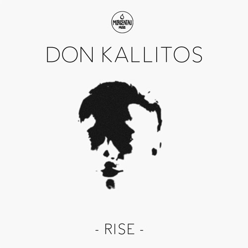 Don Kallitos - Rise [MORGENTAUMUSIC001]