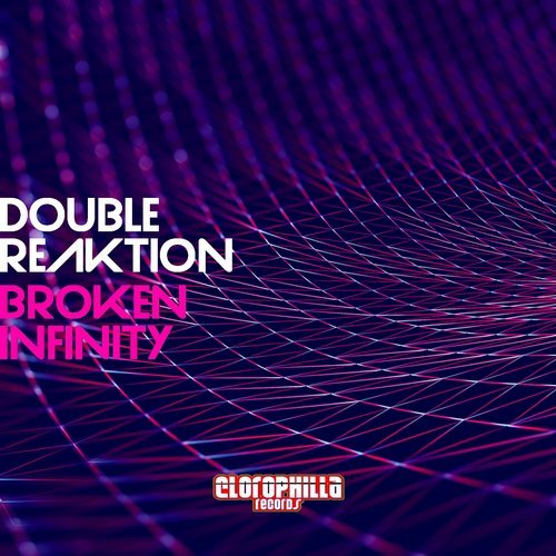 Double Reaktion - BROKEN INFINITY [CLO18013]