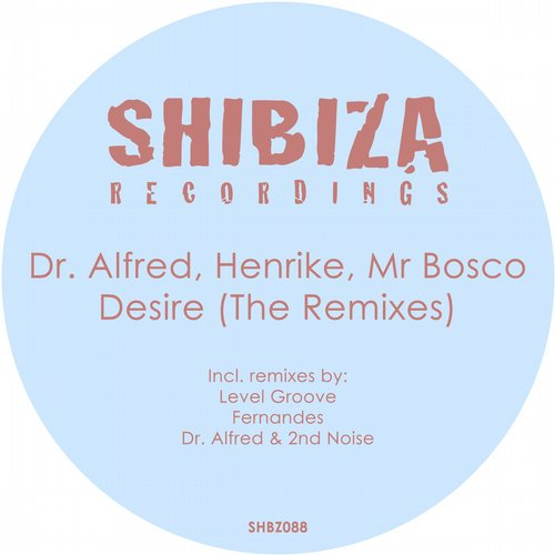 Dr. Alfred, Mr Bosco, Henrike - Desire (The Remixes) [SHBZ088]